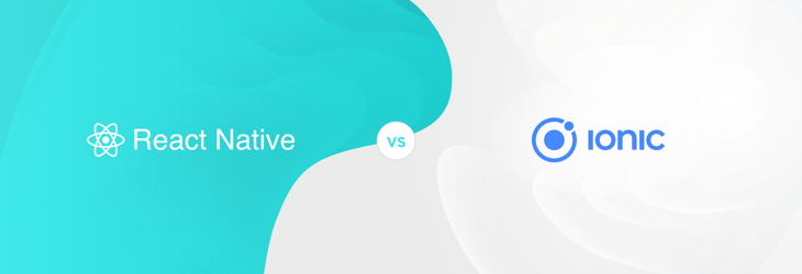 React Native vs. Ionic